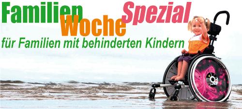 FamilienWoche Spezial Speziell für Familien mit behinderten Kindern